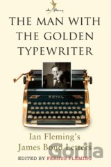 The Man with the Golden Typewriter: Ian Flemi... (Fergus Fleming)