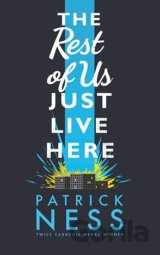 The Rest of Us Just Live Here (Patrick Ness) (Hardcover)