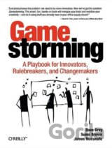 Gamestorming: A Playbook for Innovators, Rule... (Dave Gray, Sunni Brown, James
