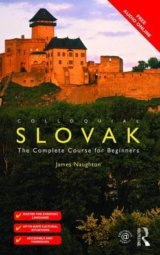 Colloquial Slovak: The Complete Course for Be... (James Naughton)