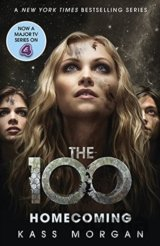 Homecoming: Book 3 (The 100) (Kass Morgan)