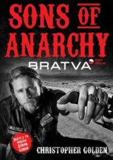 Sons of Anarchy - Bratva - Zákon gangu (Christopher Golden)