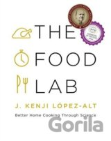 The Food Lab: Better Home Cooking Through Sci... (J. Kenji LĂłpez-alt)