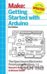 Make: Getting Started with Arduino (Massimo Banzi, Michael Shiloh)