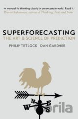 Superforecasting: The Art and Science of Pred... (Philip Tetlock, Dan Gardner)