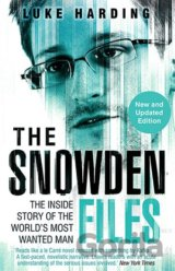 The Snowden Files: The Inside Story of the World's Most Wanted Man: Luke Har
