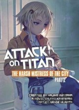 Attack on Titan: The Harsh Mistress of the City (Part 2)