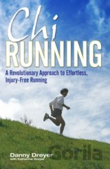 Chirunning: A Revolutionary Approach to Effor... (Danny Dreyer , Katherine Dreye