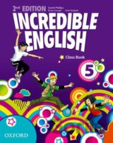 Incredible English 2nd Edition 5 Class Book (Sarah Phillips)