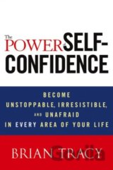 The Power of Self-Confidence: Become Unstoppa... (Brian Tracy)