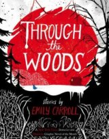 Through the Woods (Emily Carroll) (Paperback)
