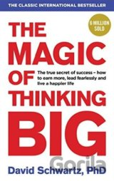 The Magic of Thinking Big (David J Schwartz) (Paperback)