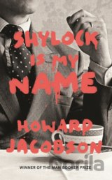 Shylock is My Name: The Merchant of Venice Re... (Howard Jacobson)