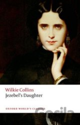 Jezebel's Daughter (Oxford World's Classics)... (Wilkie Collins, Jason David Hal