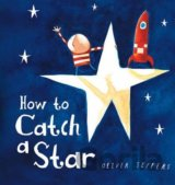 How to Catch a Star (Oliver Jeffers)