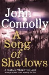 A Song of Shadows: A Charlie Parker Thriller:... (John Connolly)