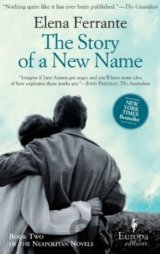 The Story of a New Name : My Brilliant Friend... (Elena Ferrante)