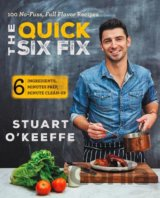 The Quick Six Fix: 100 No-Fuss, Full-Flavor R... (Stuart O'Keeffe)
