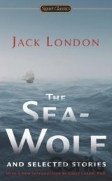 The Sea-Wolf and Selected Stories (Signet Cla... (Jack London, Dr Earle Labor)
