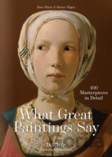 What Paintings Say: 100 Masterpieces in Detai... (Rose-Marie Hagen, Rainer Hagen
