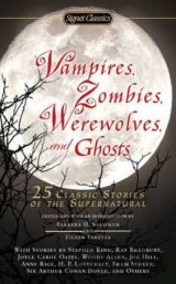 Vampires, Zombies, Werewolves and Ghosts: 25... (Barbara H Solomon, Eileen Panet
