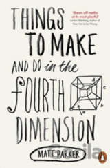 Things to Make and Do in the Fourth Dimension... (Matt Parker)