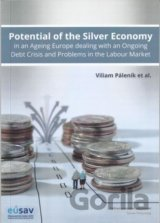 Potential of the Silver Economy in an Ageing Europe dealing with an Ongoing Debt Crisis and Problems in the Labour Market