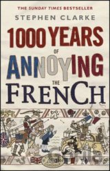 1000 Years of Annoying the French (Stephen Clarke) (Paperback)