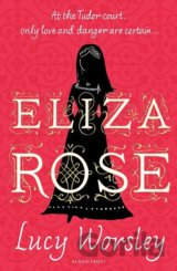 Eliza Rose (Lucy Worsley) (Paperback)