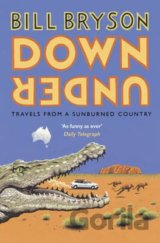 Down Under: Travels in a Sunburned Country (P... (Bill Bryson)
