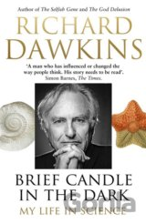 Brief Candle in the Dark: My Life in Science... (Richard Dawkins)