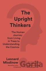 The Upright Thinkers (Leonard Mlodinow)