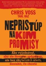 Nepristúp na kompromisy (Chris Voss a Tahl Raz) [SK]