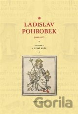 Ladislav Pohrobek (1440–1457) (David Papajík) [CZ]