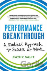 Performance Breakthrough: A Radical Approach... (Cathy Rose Salit)