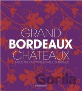 Grand Bordeaux Châteaux: Inside the Fin... (James Suckling, Philippe Chaix