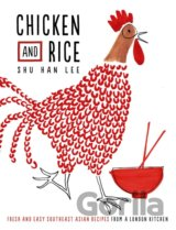 Chicken and Rice: Fresh and Easy Southeast As... (Shu Han Lee)