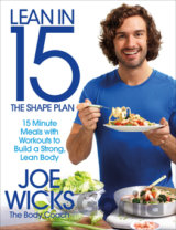Lean in 15 - The Shape Plan: 15 minute meals (Joe Wicks)