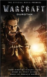 Warcraft: Durotan : The Official Movie Prequel (Christie Golden)