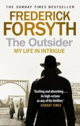 The Outsider: My Life in Intrigue (Frederick Forsyth) (Paperback)