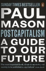PostCapitalism: A Guide to Our Future (Paul Mason)