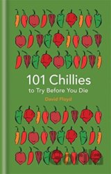 101 Chillies to Try Before You Die (101 to Tr... (David Floyd)