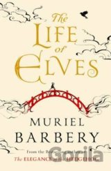 The Life of Elves (Muriel Barbery) (Paperback)