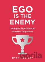 Ego is the Enemy: The Fight to Master Our Gre... (Ryan Holiday)