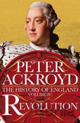 Revolution: A History of England Volume IV (P... (Peter Ackroyd)