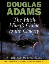 The Hitch Hiker's Guide to the Galaxy : A Trilogy in Four Parts (Douglas Adams)