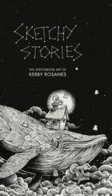 Sketchy Stories: The Spectacular Sketchbook  (Kerby Rosanes)