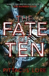 The Fate of Ten: Lorien Legacies Book 6 (The... (Pittacus Lore)