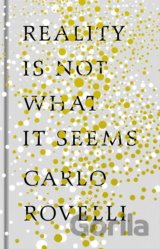 Reality Is Not What It Seems (Carlo Rovelli) (Hardcover)