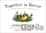 Together is Better: A Little Book of Inspirat... (Simon Sinek)